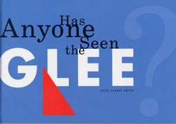 Has Anyone Seen the Glee?